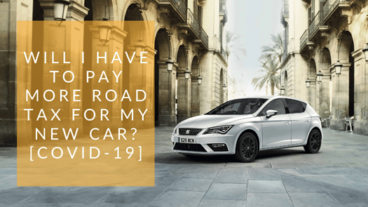 I couldn't pick up my new car before lockdown, will I have to pay more road tax for it? [COVID-19]