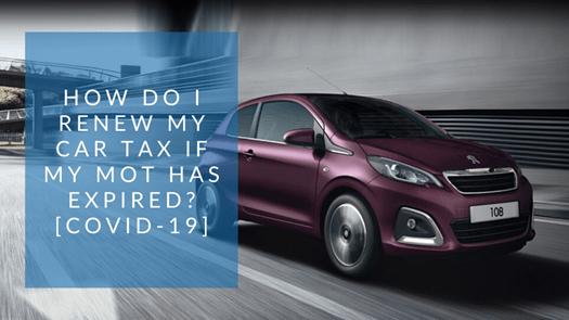 How do I renew my car tax if my MOT has expired? [COVID-19]