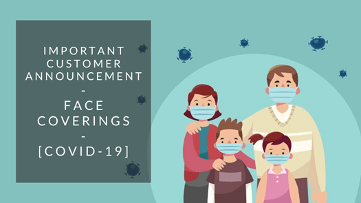Important Customer Announcement - Face Coverings [COVID-19]