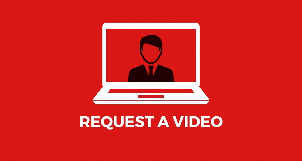 Request A video