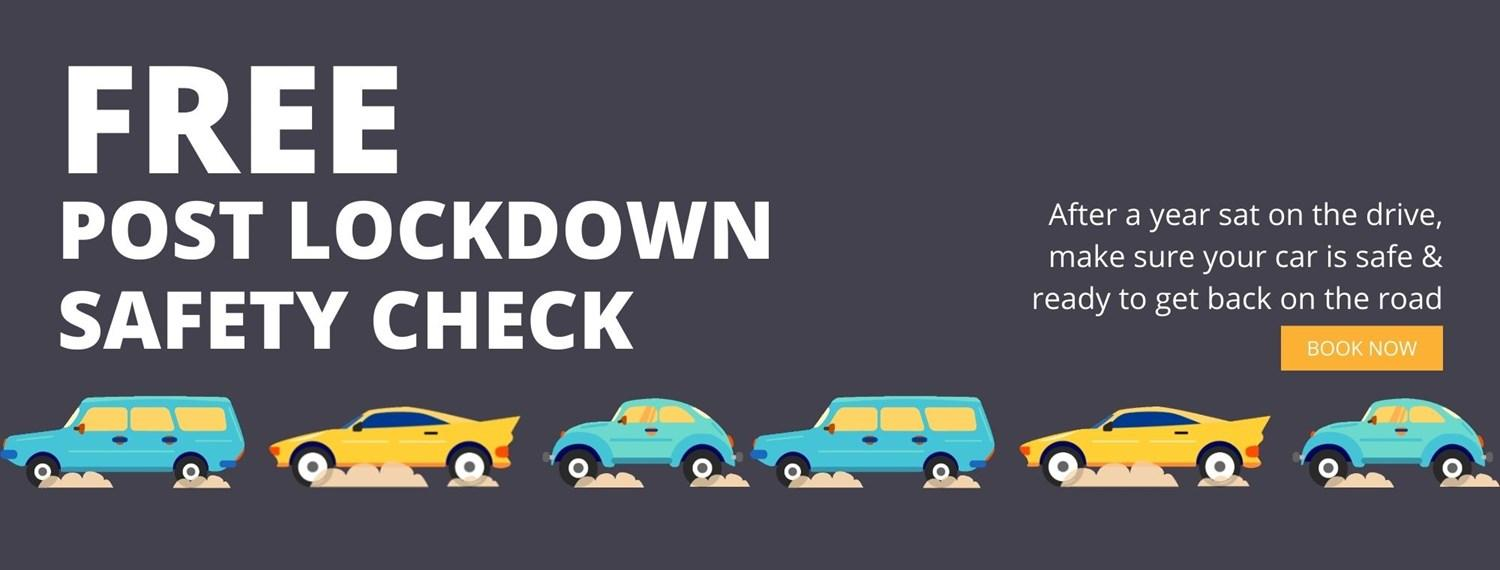 Grey banner with 6 illustrations of cars in blue and yellow. Text reads 'Free Post Lockdown Safety Check; after a year sat on the drive, make sure your car is safe and ready to get back on the road'.