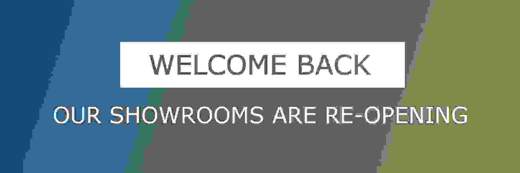 Re-opening our Showrooms