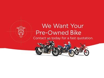 Honda - We Want Your Pre-owned Bikes