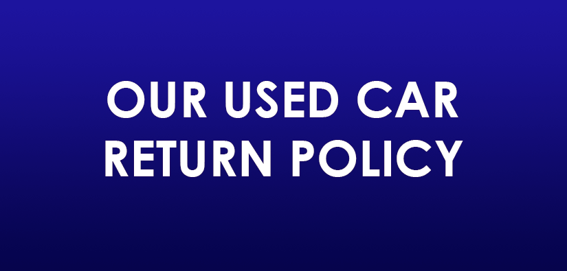 Our Used Car Return Policy